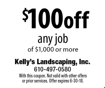 $100 off any job of $1,000 or more. With this coupon. Not valid with other offers or prior services. Offer expires 6-30-18.