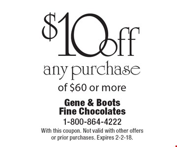 $10 off any purchase of $60 or more. With this coupon. Not valid with other offers or prior purchases. Expires 2-2-18.