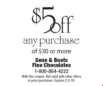 $5 off any purchase of $30 or more. With this coupon. Not valid with other offers or prior purchases. Expires 2-2-18.