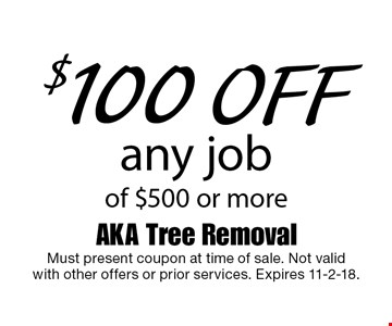 $100 off any job of $500 or more. Must present coupon at time of sale. Not validwith other offers or prior services. Expires 11-2-18.