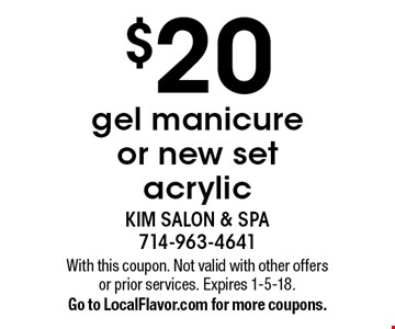 $20 gel manicure or new set acrylic. With this coupon. Not valid with other offers or prior services. Expires 1-5-18. Go to LocalFlavor.com for more coupons.
