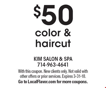 $50 color & haircut. With this coupon. New clients only. Not valid with other offers or prior services. Expires 3-31-18. Go to LocalFlavor.com for more coupons.