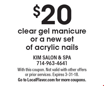 $20 clear gel manicure. With this coupon. Not valid with other offers or prior services. Expires 3-31-18. Go to LocalFlavor.com for more coupons.