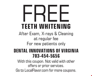 FREE Teeth Whitening After Exam, X-rays & Cleaning at regular fee. For new patients only. With this coupon. Not valid with other offers or prior services. Go to LocalFlavor.com for more coupons.