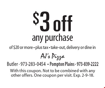 $3 off any purchase of $20 or more. Plus tax. Take-out, delivery or dine in. With this coupon. Not to be combined with any other offers. One coupon per visit. Exp. 2-9-18.
