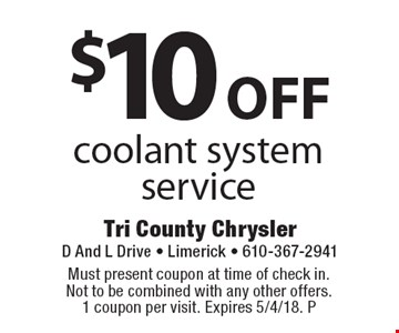$10 off coolant system service. Must present coupon at time of check in. Not to be combined with any other offers. 1 coupon per visit. Expires 5/4/18. P