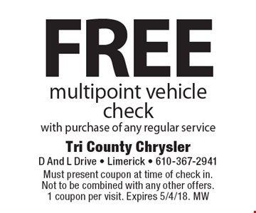 Free multipoint vehicle check with purchase of any regular service. Must present coupon at time of check in. Not to be combined with any other offers. 1 coupon per visit. Expires 5/4/18. MW
