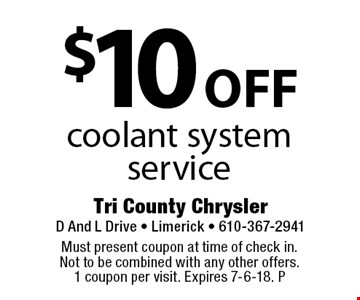 $10 off coolant system service. Must present coupon at time of check in. Not to be combined with any other offers. 1 coupon per visit. Expires 7-6-18. P