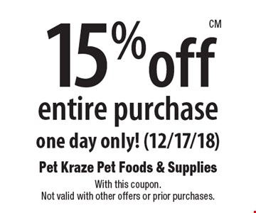 15%off entire purchase one day only! (12/17/18). With this coupon. Not valid with other offers or prior purchases.