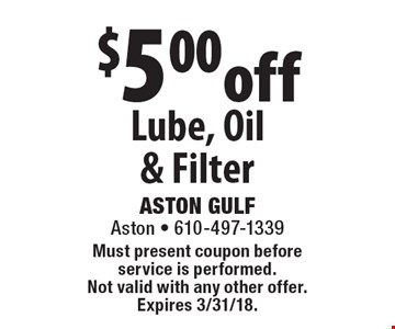 $5.00 off Lube, Oil& Filter. Must present coupon before service is performed.Not valid with any other offer. Expires 3/31/18.