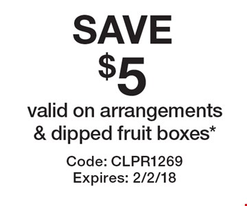 SAVE $5 valid on arrangements & dipped fruit boxes*. Code: CLPR1269  Expires: 2/2/18 *Cannot be combined with any other offer. Restrictions may apply. See store for details. Edible®, Edible Arrangements®, and the Fruit Basket Logo are registered Trademarks of Edible IP, LLC.  © 2017 Edible IP, LLC. All Rights Reserved.