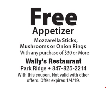 Free AppetizerMozzarella Sticks, Mushrooms or Onion Rings With any purchase of $30 or More. With this coupon. Not valid with other offers. Offer expires 1/4/19.