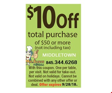 10% off total purchase of $50 or more (not including tax) with this coupon. One per table, per visit. Not valid for take-out. Not valid on holidays. Cannot be combined with any other offer or deal. Offer expires 9/28/18.