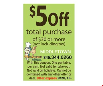 $5 off total purchase of $30 or more (not including tax) with this coupon. One per table, per visit. Not valid for take-out. Not valid on holidays. Cannot be combined with any other offer or deal. Offer expires 9/28/18.