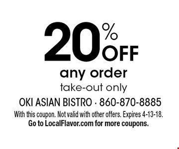 20% OFF any order. Take-out only. With this coupon. Not valid with other offers. Expires 4-13-18. Go to LocalFlavor.com for more coupons.