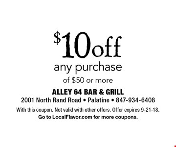 $10 off any purchase of $50 or more. With this coupon. Not valid with other offers. Offer expires 9-21-18.Go to LocalFlavor.com for more coupons.