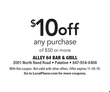 $10 off any purchase of $50 or more. With this coupon. Not valid with other offers. Offer expires 11-30-18. Go to LocalFlavor.com for more coupons.