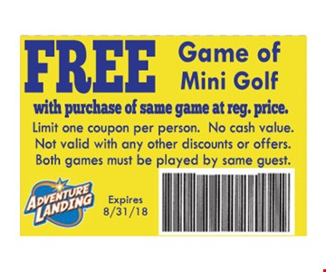 Limit one coupon per person. No cash value. Not valid with any other discounts or offers. Both games must be played by same guest.