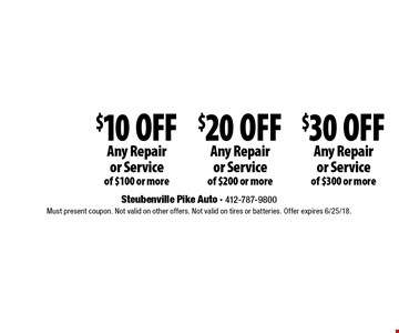 $10 Off Any Repair or Service of $100 or more, $20 Off Any Repair or Service of $200 or more or $30 Off Any Repair or Service of $300 or more. Must present coupon. Not valid on other offers. Not valid on tires or batteries. Offer expires 6/25/18.