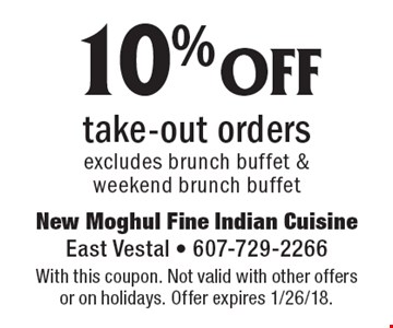 10% off take-out orders excludes brunch buffet & weekend brunch buffet. With this coupon. Not valid with other offers or on holidays. Offer expires 1/26/18.