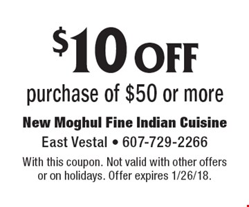 $10 off purchase of $50 or more . With this coupon. Not valid with other offers or on holidays. Offer expires 1/26/18.