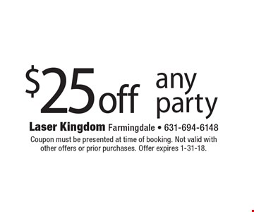 $25 off any party. Coupon must be presented at time of booking. Not valid with other offers or prior purchases. Offer expires 1-31-18.