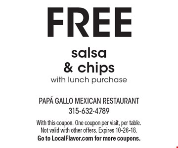 FREE salsa & chips with lunch purchase. With this coupon. One coupon per visit, per table. Not valid with other offers. Expires 10-26-18. Go to LocalFlavor.com for more coupons.
