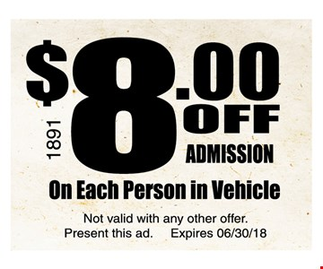 $8 off admission on each person in vehicle