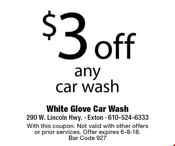 $3 off any car wash. With this coupon. Not valid with other offers or prior services. Offer expires 6-8-18. Bar Code 927