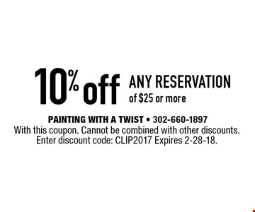 10% off any reservation of $25 or more. With this coupon. Cannot be combined with other discounts. Enter discount code: CLIP2017 Expires 2-28-18.