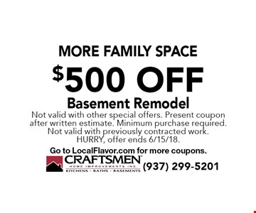 More Family Space $500 OffBasement Remodel. Not valid with other special offers. Present coupon after written estimate. Minimum purchase required. Not valid with previously contracted work. Hurry, offer ends 6/15/18. Go to LocalFlavor.com for more coupons.