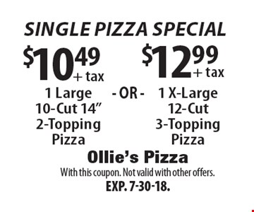 Single Pizza Special: $10.49 + tax 1 large 10-cut 14