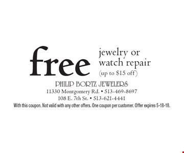 Free jewelry or watch repair (up to $15 off). With this coupon. Not valid with any other offers. One coupon per customer. Offer expires 5-18-18.