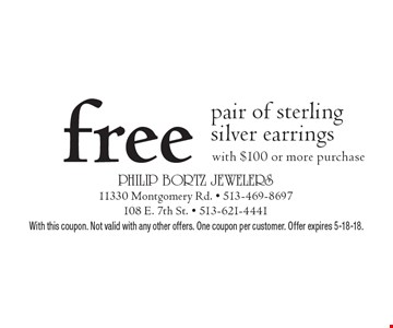 Free pair of sterling silver earrings with $100 or more purchase. With this coupon. Not valid with any other offers. One coupon per customer. Offer expires 5-18-18.