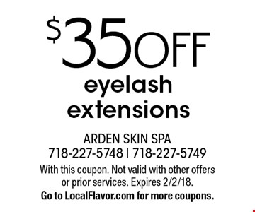 $35 OFF eyelash extensions. With this coupon. Not valid with other offers or prior services. Expires 2/2/18. Go to LocalFlavor.com for more coupons.