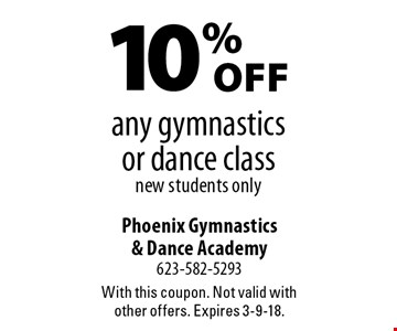 10% off any gymnastics or dance class, new students only. With this coupon. Not valid with other offers. Expires 3-9-18.