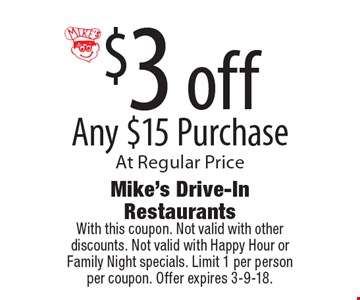 $3 off Any $15 Purchase At Regular Price. With this coupon. Not valid with other discounts. Not valid with Happy Hour or Family Night specials. Limit 1 per person per coupon. Offer expires 3-9-18.