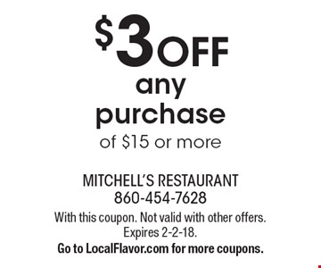 $3 Off any purchase of $15 or more. With this coupon. Not valid with other offers. Expires 2-2-18.Go to LocalFlavor.com for more coupons.