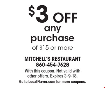 $3 off any purchase of $15 or more. With this coupon. Not valid with other offers. Expires 3-9-18. Go to LocalFlavor.com for more coupons.