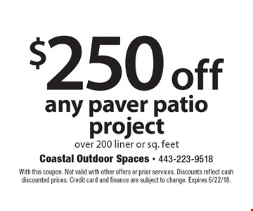 $250 off new deck or porch construction over 200 liner or sq. feet. With this coupon. Not valid with other offers or prior services. Discounts reflect cash discounted prices. Credit card and finance are subject to change. Expires 6/22/18.