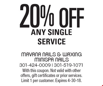 20% off Any Single Service. With this coupon. Not valid with other offers, gift certificates or prior services. Limit 1 per customer. Expires 4-30-18.