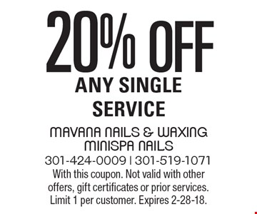 20% off Any Single Service. With this coupon. Not valid with other offers, gift certificates or prior services. Limit 1 per customer. Expires 2-28-18.