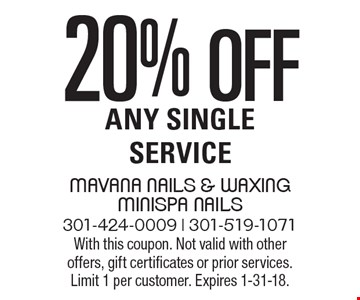 20% off Any Single Service. With this coupon. Not valid with other offers, gift certificates or prior services. Limit 1 per customer. Expires 1-31-18.