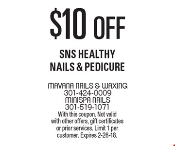 $10 off Sns Healthy Nails & Pedicure. With this coupon. Not valid with other offers, gift certificates or prior services. Limit 1 per customer. Expires 2-26-18.