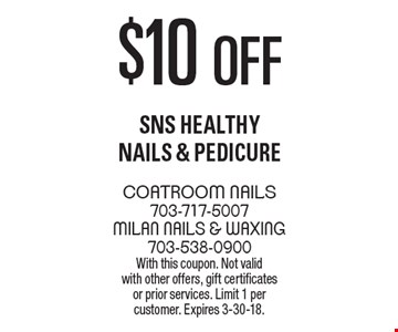 $10 off SNS Healthy Nails & Pedicure. With this coupon. Not valid with other offers, gift certificates or prior services. Limit 1 per customer. Expires 3-30-18.