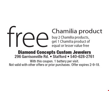 Free Chamilia product. Buy 2 Chamilia products, get 1 Chamilia product of equal or lesser value free. With this coupon. 1 battery per visit. Not valid with other offers or prior purchases. Offer expires 2-9-18.