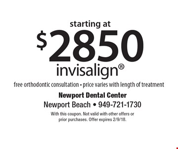 starting at $2850 invisalign free orthodontic consultation - price varies with length of treatment. With this coupon. Not valid with other offers or prior purchases. Offer expires 2/9/18.