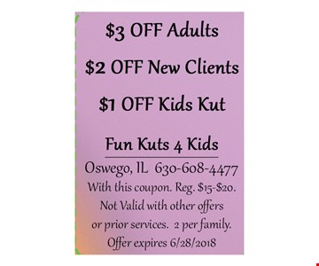With this coupon. reg.$15-$20 . Not valid with other offers or prior services. 2 per family.