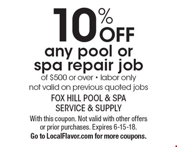 10% OFF any pool or spa repair job of $500 or over - labor only not valid on previous quoted jobs. With this coupon. Not valid with other offers or prior purchases. Expires 6-15-18. Go to LocalFlavor.com for more coupons.