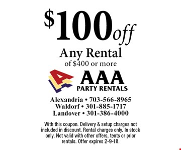$100off Any Rental of $400 or more. With this coupon. Delivery & setup charges not included in discount. Rental charges only. In stock only. Not valid with other offers, tents or prior rentals. Offer expires 2-9-18.
